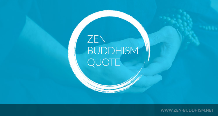 Zen Buddhism Quote